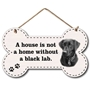 Picture of A house is not a home.. Black Lab Sign