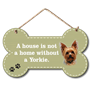 Picture of A house is not a home.. Yorkshire Terrier Sign