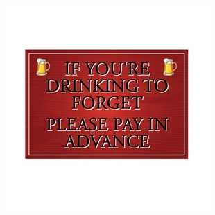 Picture of If Your Drinking To Forget Sign
