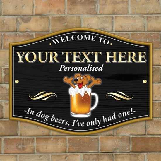 Picture of In Dog Year I've Only Had One, Joke Home Bar Sign
