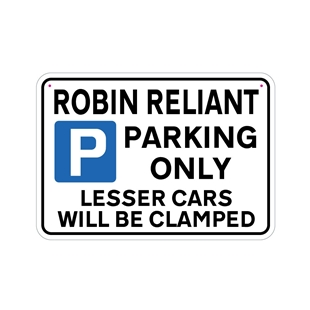 Picture of ROBIN RELIANT Joke Parking sign
