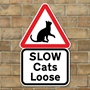 Picture of Slow Loose Cats Sign