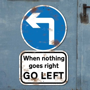 Picture of WHEN NOTHING GOES RIGHT TURN LEFT