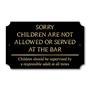 Picture of Pub Bar Restaurant Sign, No Children at the Bar Sign