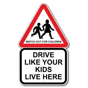 Picture of DRIVE LIKE YOUR KIDS LIVE HERE Road Safety Sign